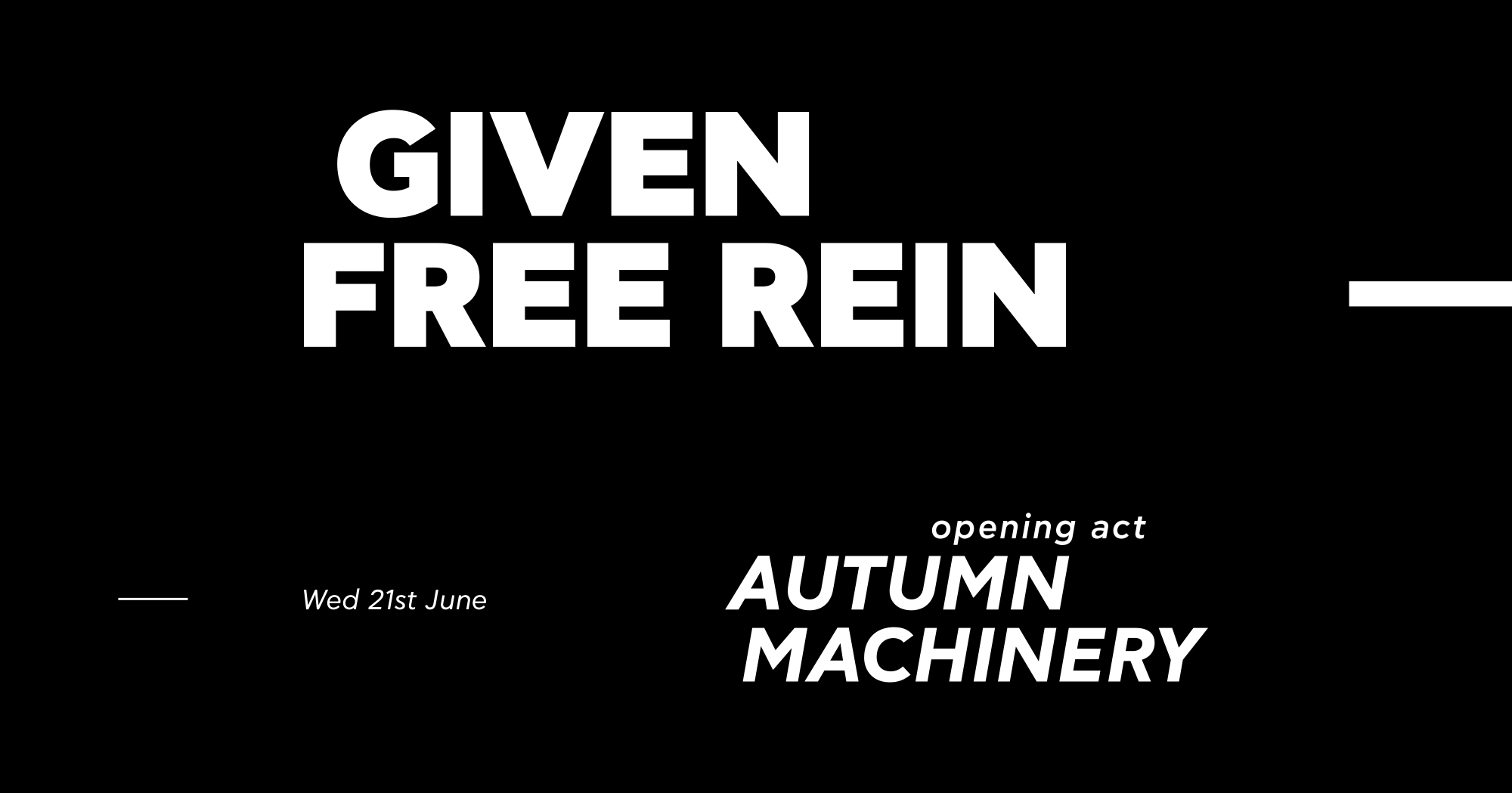 GIVEN FREE REIN w/ Autumn Machinery Live at Death Disco