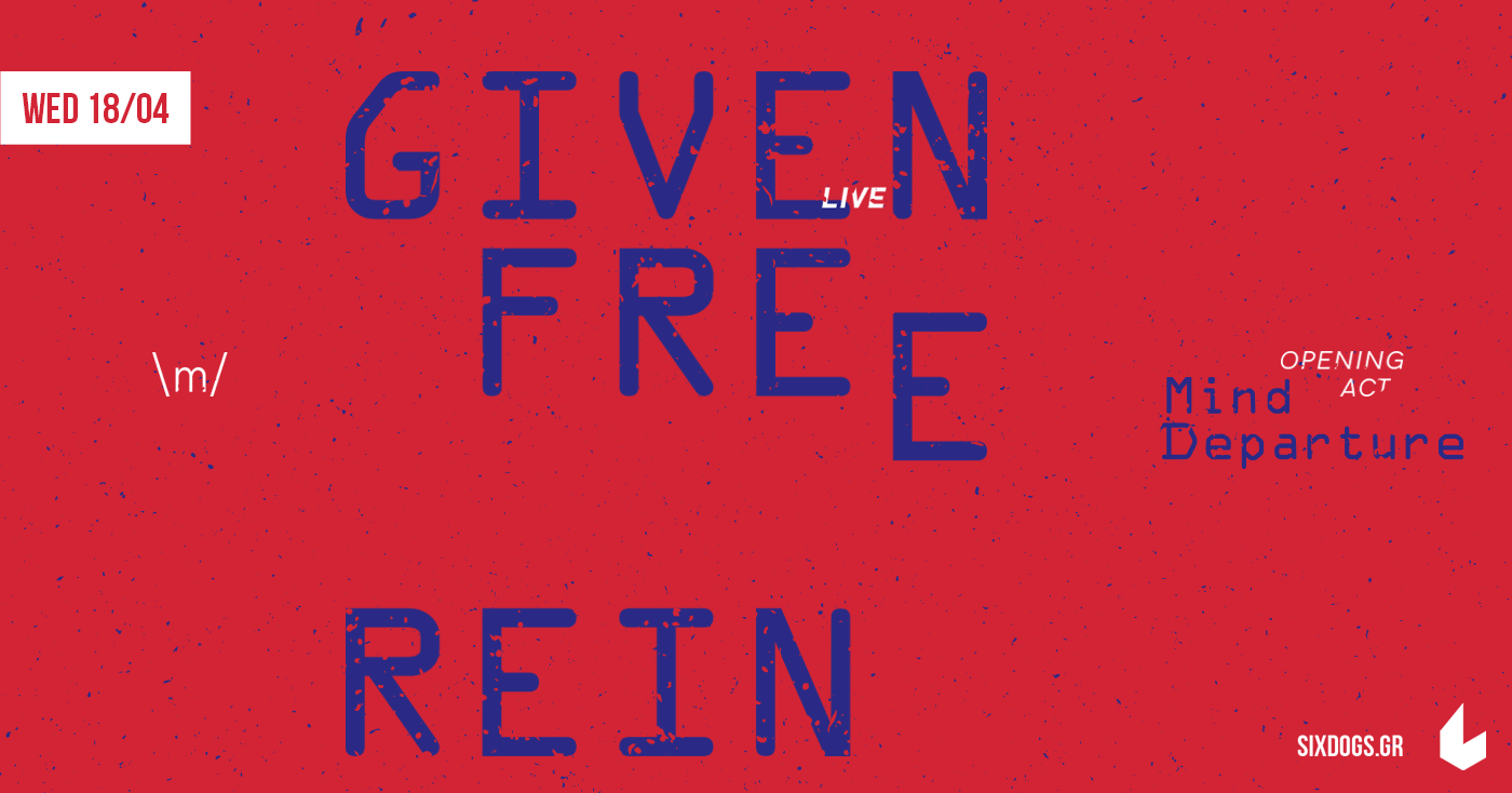 GIVEN FREE REIN w/ MIND DEPARTURE live 18/04/18 @ 21:00